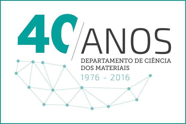40º Aniversário do Departamento de Ciência dos Materiais FCT